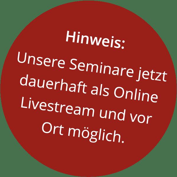 Seminare als Hybrid-Events (Online Livestream und vor Ort) jetzt dauerhaft verfügbar.